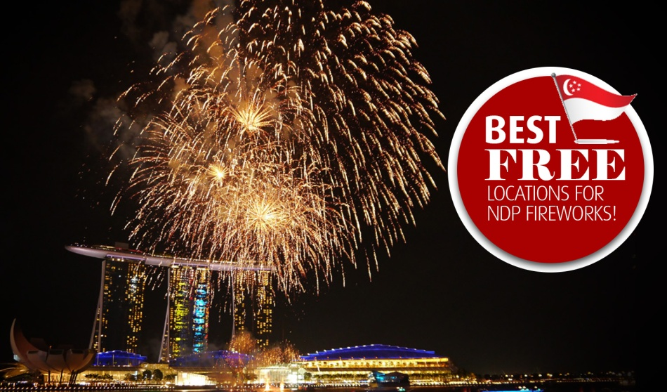 National Day Special : Best Places to Catch the NDP Fireworks for FREE!